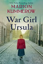 bargain ebooks War Girl Ursula Historical Fiction by Marion Kummerow