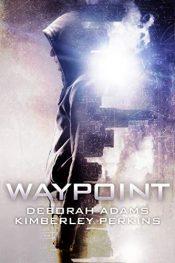 bargain ebooks Waypoint Post-Apocalyptic YA Adventure by Deborah Adams & Kimberly Perkins