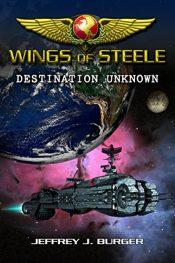 bargain ebooks Wings of Steele - Destination Unknown Science Fiction Adventure by Jeffrey Burger