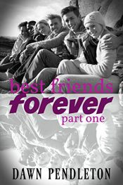 bargain ebooks Best Friends Forever (Part One) New Adult/Coming of Age by Dawn Pendleton