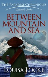 amazon bargain ebooks Between Mountain and Sea Young Adult/Teen Science Fiction by Louisa Locke