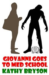 amazon bargain ebooks Giovanni Goes To Med School Comedy Horror by Kathy Bryson