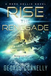 bargain ebooks Rise the Renegade Space Opera Adventure by George Donnelly