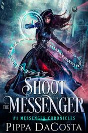 bargain ebooks Shoot the Messenger Paranormal Space Fantasy by Pippa DaCosta