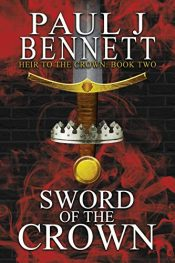 amazon bargain ebooks Sword of the Crown Historical Fiction Fantasy by Paul J Bennett