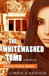 amazon bargain ebooks THE WHITEWASHED TOMB Biblical Historical Fiction by Linda Caddick