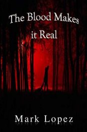 bargain ebooks The Blood Makes It Real Horror by Mark Lopez