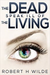 amazon bargain ebooks The Dead Speak Ill Of The Living Comedy Horror by Robert H Wilde