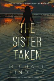 bargain ebooks The Sister Taken Mystery / Psychological Suspense Thriller by Michael Lindley