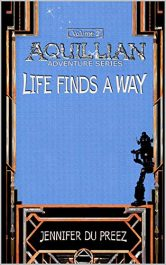 amazon bargain ebooks AQUILLIAN ADVENTURES: Life Finds A Way Young Adult/Teen by Jennifer du Preez