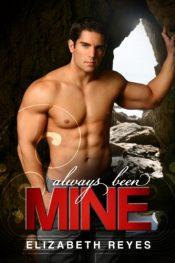 bargain ebooks Always Been Mine Erotic Romance by Elizabeth Reyes