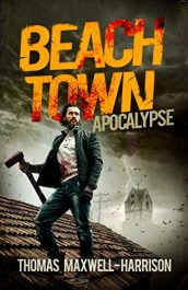 amazon bargain ebooks Beach Town: Apocalypse British Horror by Thomas Maxwell-Harrison