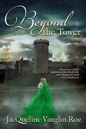 amazon bargain ebooks Beyond the Tower Young Adult/Teen Fantasy Adventure by JacQueline Vaughn Roe