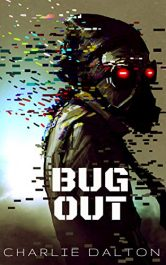 bargain ebooks Bug Out SciFi Horror by Charlie Dalton