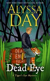 amazon bargain ebooks DEAD EYE: Tiger's Eye Mysteries Cozy Mystery by Alyssa Day