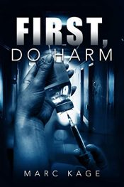 amazon bargain ebooks First, Do Harm Thriller by Marc Kage