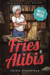 bargain ebooks Fries & Alibis: Paranormal Cozy Mystery (Mitzy Moon Series Book1) Paranormal Cozy Mystery by Trixie Silvertale