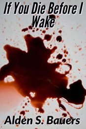 bargain ebooks If You Die Before I Wake Thriller by Alden S. Bauers