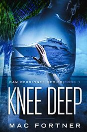 amazon bargain ebooks Knee Deep: Cam Derringer Series Book 1 Thriller by Mac Fortner