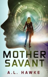 amazon bargain ebooks Mother Savant Cyberpunk Science Fiction by A.L. Hawke