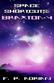 bargain ebooks Space Shortcuts: Braxton-4 Science Fiction by F. P. Adriani