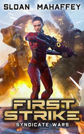 bargain ebooks Syndicate Wars - First Strike Military SciFi Epic by George S. Mahaffey Jr. & Justin Sloan