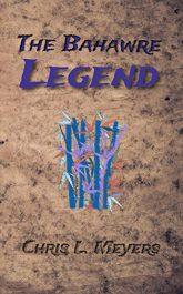 amazon bargain ebooks The Bahawre Legend Historical Fiction Fantasy by Chris L. Meyers