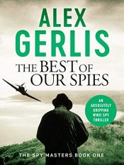 amazon bargain ebooks The Best of Our Spies Historical Fiction by Alex Gerlis