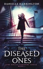 amazon bargain ebooks The Diseased Ones: The Hollis Timewire Series Book 1 Young Adult/Teen by Danielle Harrington