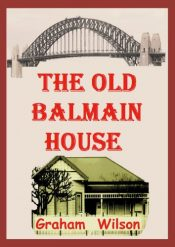 amazon bargain ebooks The Old Balmain House Historical Fiction by Graham Wilson