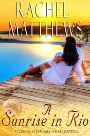 bargain ebooks A Sunrise in Rio Clean Contemporary Romance by Rachel Matthews