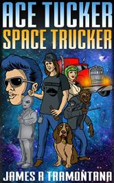 bargain ebooks Ace Tucker Space Trucker Humorous Science Fiction by James R. Tramontana