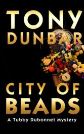 bargain ebooks City of Beads: Tubby Dubonnet Series #2 Mystery Thriller by Tony Dunbar