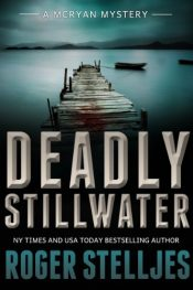 amazon bargain ebooks Deadly Stillwater Thriller by Roger Stelljes