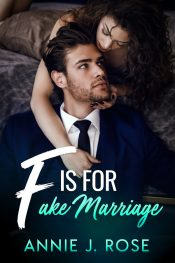 bargain ebooks F is for Fake Marriage Contemporary Romance by Annie J. Rose