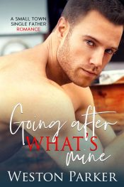 bargain ebooks Going After What's Mine Contemporary Romance by Weston Parker