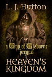 bargain ebooks Heaven's Kingdom: A Guy of Gisborne Prequel Historical Fiction by L. J. Hutton