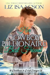 bargain ebooks Her Cowboy Billionaire Best Friend Clean / Christian Romance by Liz Isaacson