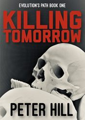 amazon bargain ebooks Killing Tomorrow Science Fiction by Peter Hill