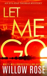 bargain ebooks LET ME GO Mystery / Thriller / Suspense by Willow Rose