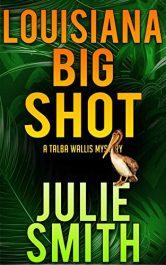 bargain ebooks Louisiana Big Shot: A Humorous New Orleans Mystery; Talba Wallis #2 Mystery by Julie Smith