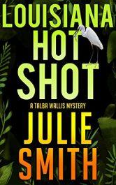 bargain ebooks Louisiana Hot Shot: A New Orleans Murder Mystery; Talba Wallis #1 Mystery by Julie Smith