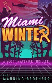 bargain ebooks Miami Winter: A Scott Maverick Thriller Action Thriller by Brian Manning & Allen Manning