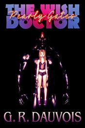 bargain ebooks Pearly Gates: The Wish Doctor Book I Horror by G.R. Dauvois