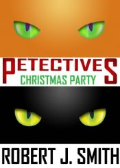 bargain ebooks Petectives: Christmas Party Cozy Mystery with Cats by Robert J. Smith