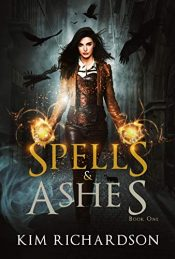 bargain ebooks Spells & Ashes Young Adult/Teen Dark Fantasy by Kim Richardson