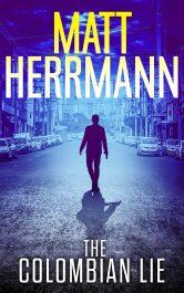 bargain ebooks The Columbian Lie Adventure Thriller by Matt Herrmann