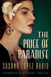 bargain ebooks The Price of Paradise Historical Fiction by Susana López Rubio