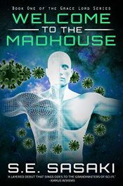 bargain ebooks Welcome to the Madhouse Medical Space Station Thriller by S.E. Sasaki