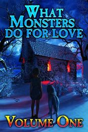 bargain ebooks What Monsters Do For Love: A Horror Anthology Horror by Collected Authors